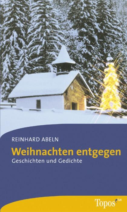 Weihnachten entgegen - Geschichten und Gedichte